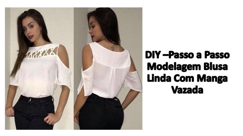 DIY-Passo a Passo Modelagem Blusa Linda Com Manga Vazada