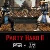 22.11 † PARTY HARD II