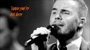 Gary Barlow - Forever Autumn live 2013 lyrics new version