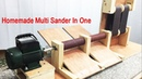 Homemade Multi Sander In One Machine - Drum Sander And Belt Sander Many Sandpaper Grit Sizes