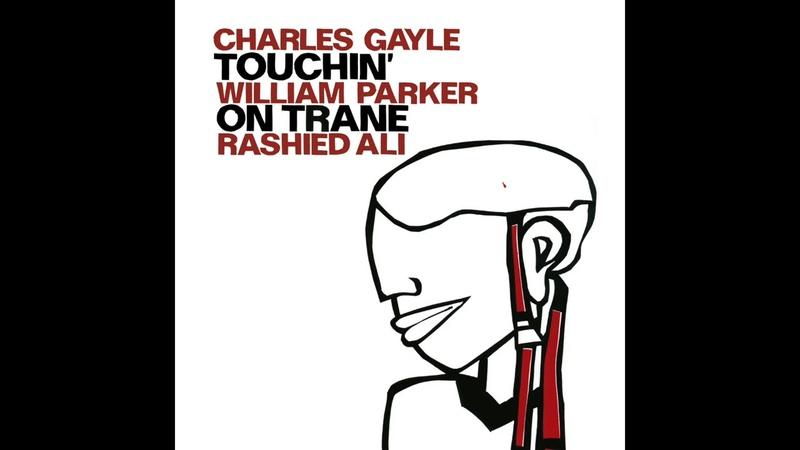 Charles Gayle William Parker Rashied Ali