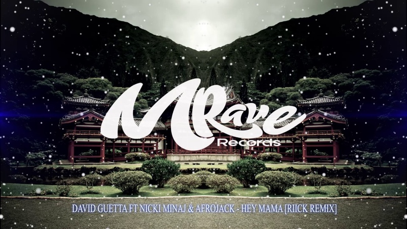 DAVID GUETTA FT NICKI MINAJ AFROJACK - HEY MAMA [RIICK REMIX] » Freewka.com - Смотреть онлайн в хорощем качестве