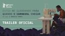 Estou Me Guardando Para Quando o Carnaval Chegar Trailer Oficial