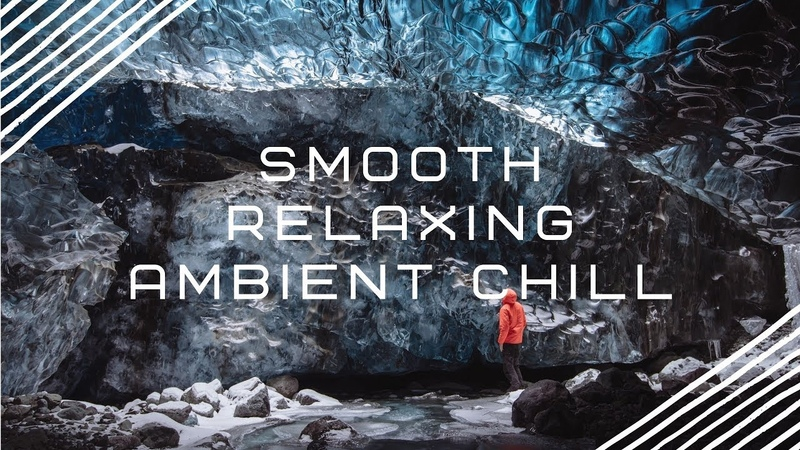 Smooth Relaxing Ambient Chill   Chillout Background Music (Royalty Free)