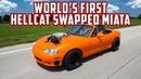 VMP Tuned Hellcat Swapped Mazda Miata