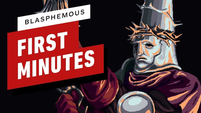 The First 17 Minutes of Blasphemous