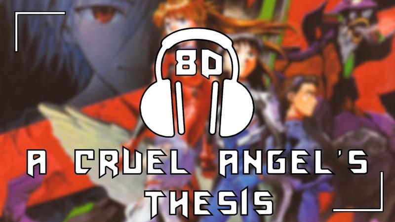 Neon Genesis Evangelion OP A Cruel Angel's Thesis Yoko Takahashi 8D AUDIO