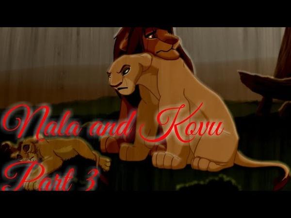 Nala and kovu| part 3| Battle Cry| crossover