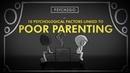 10 Psychological Factors Linked to Bad Parenting