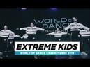 Extreme Kids   World of Dance Krasnoyarsk 2019   WODKRSK19