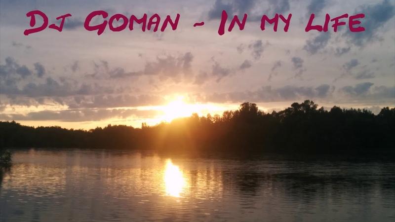 Dj Goman - In my life