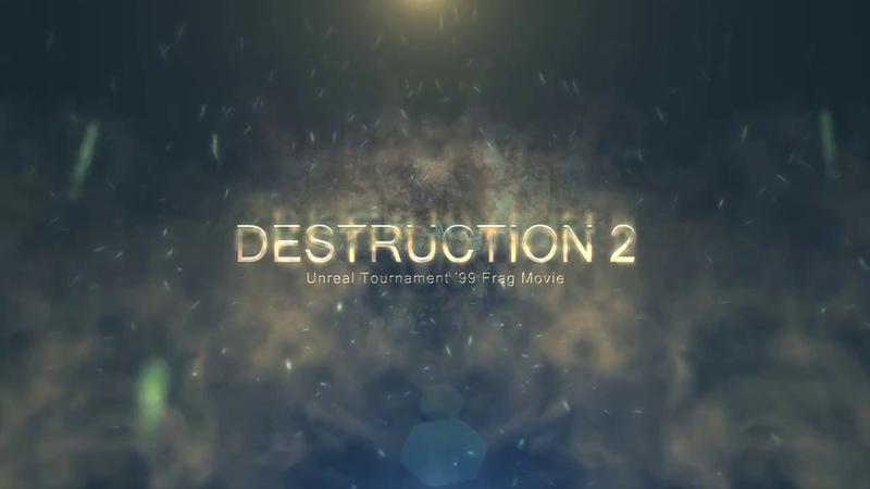 Destruction 2 - Unreal Tournament Frag movie by *cAsp3|2^