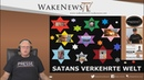 SATANS VERKEHRTE WELT - Wake News Radio/TV 20190813