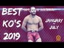 Best MMA KO's of 2019 JANUARY - JULY