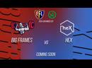 CS:GO Fight Night | ESEA NA Advanced | Big Frames vs Hex | @pineboy_supreme