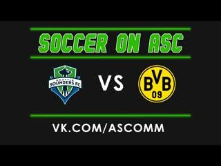 Soccer Friendly   Seattle Sounders - Dortmund