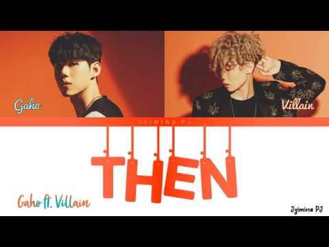 Gaho (가호) - 'Then (그때)' ft. Villain (Color Coded Lyrics)