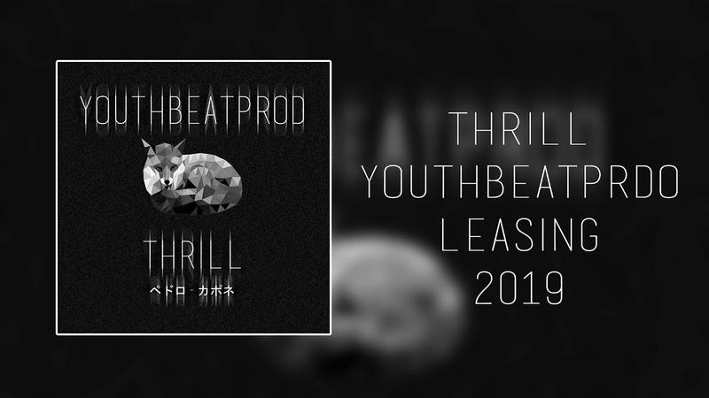 Youthbeatprod. - THRILL (NEW BEAT)