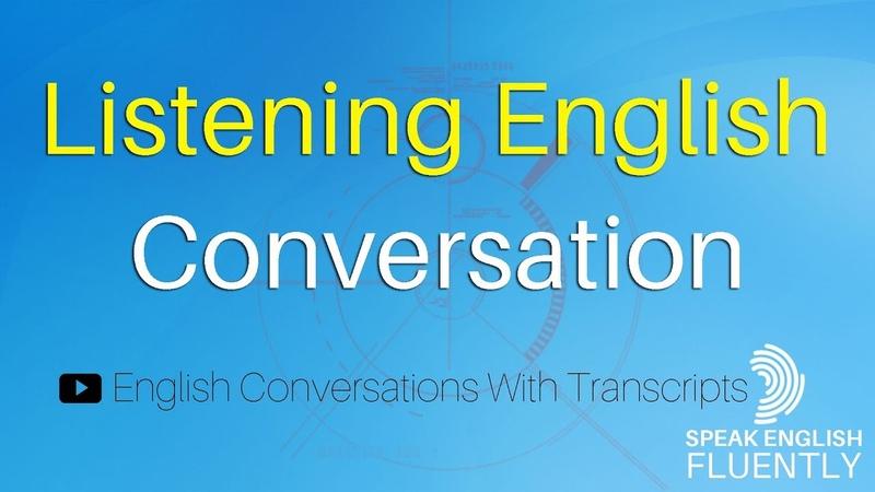 English Conversations With Transcripts English Listening Practice - Listening English
