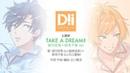 TAKE A DREAM!!【DREAM!ing主題歌】 望月悠馬(cv.島﨑信長)×新兎千里(cv.花江夏樹)ver