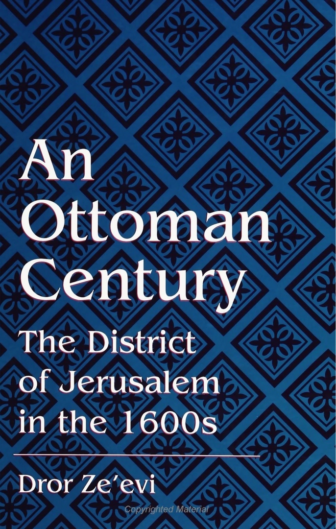 An Ottoman Century: The District of Jerusalem in the 1600s