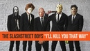 "SLASHSTREET BOYS - ""I'LL KILL YOU THAT WAY (OFFICIAL BACKSTREET BOYS PARODY)"