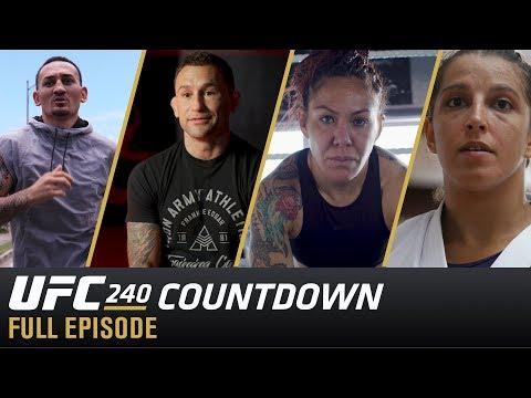 UFC 240 Countdown: Full Episode