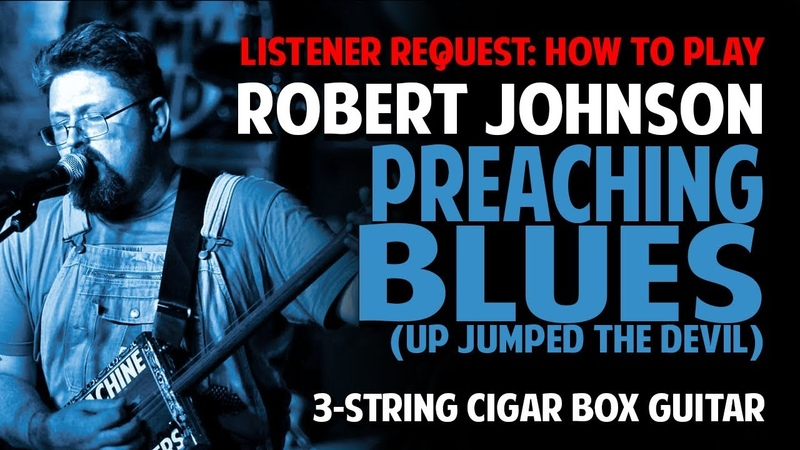 How to Play Preaching Blues by Robert Johnson on Cigar Box Guitar