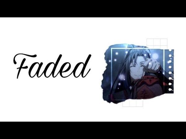 Mo dao zu shi.♥️/Faded