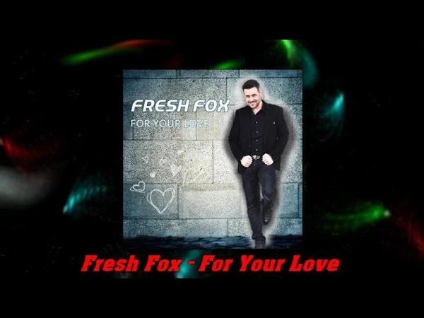 Fresh Fox For Your Love Eurodisco forever