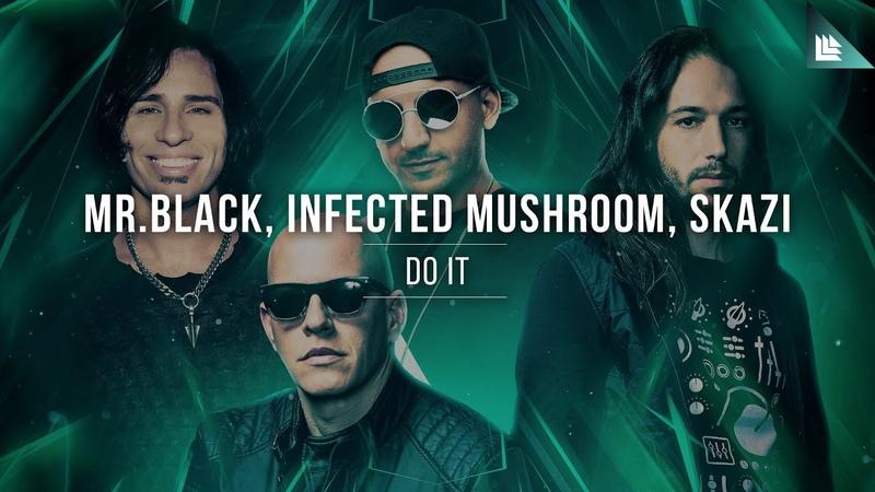 Infected Mushroom SKAZI Do It