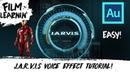 J.A.R.V.I.S Voice Effect Adobe Audition Tutorial! | Film Learnin