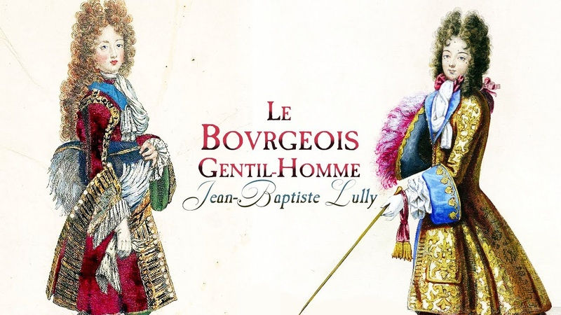 J.-B. Lully Ouverture and Dances from «Le Bourgeois Gentilhomme» LWV 43