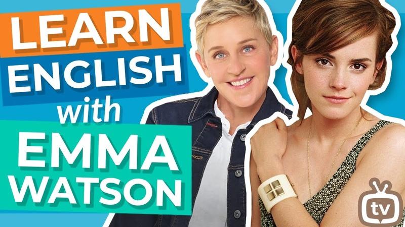 Learn English With Emma Watson Ellen