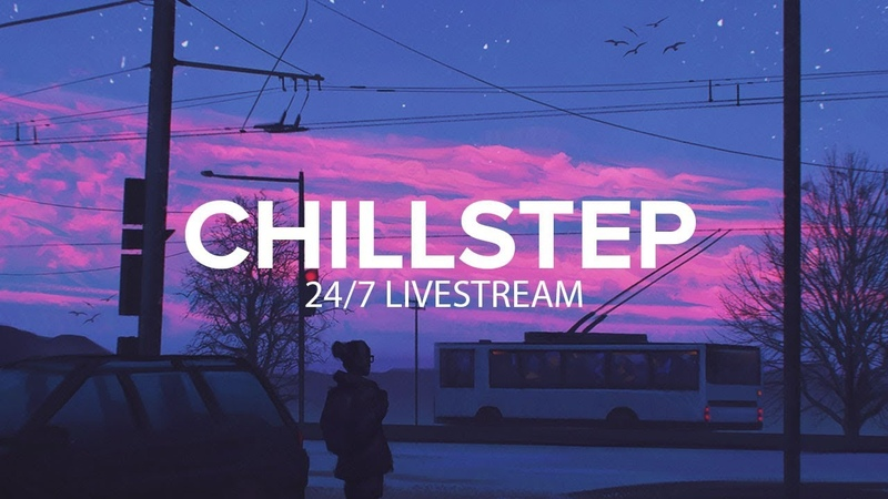 Chillstep 24/7 Livestream   Chill, Ambient Study Music 🎧