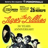 26.11 - The Tiger Lillies. 30 Years Anniversary