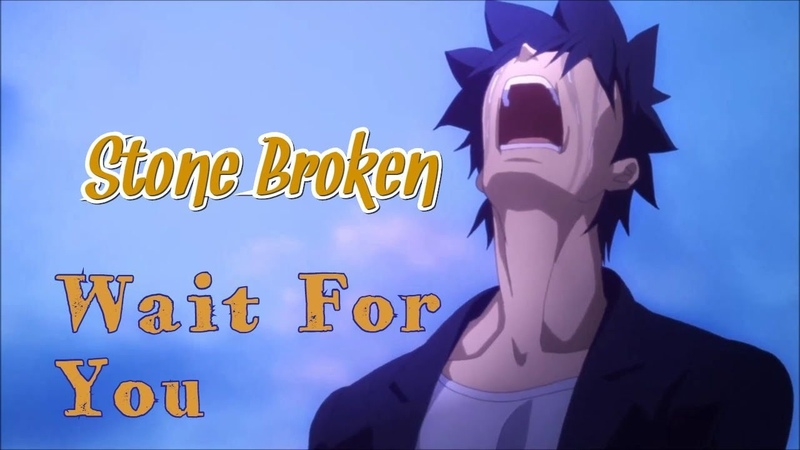 「AMV」Anime Mix – Wait For You / Stone Broken