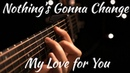 George Benson Nothing's Gonna Change My Love for You Fingerstyle Acoustic Guitar