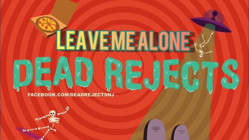 Dead Rejects Leave Me Alone Lyric Video NEW SONG