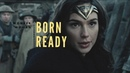 Born Ready Diana wonder woman