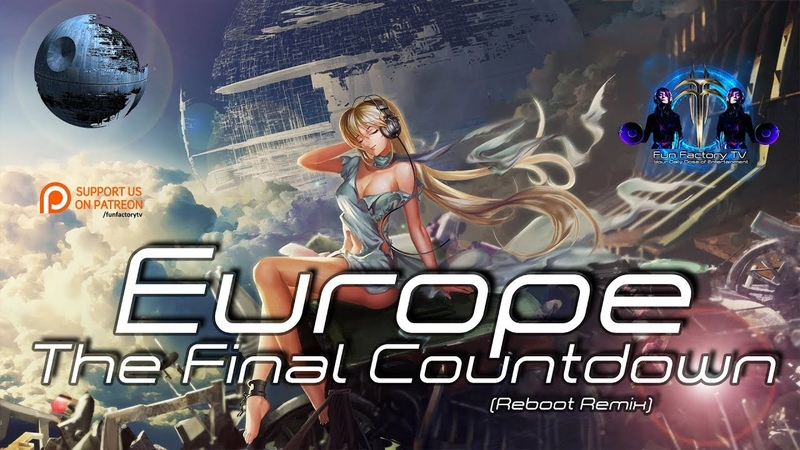 Europe - The Final Countdown (Reboot Remix)