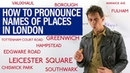 How to pronounce LONDON places correctly: Vauxhall, Marylebone, Leicester, Chiswick