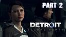 Detroit: Become Human PART 2 PAVEL TUSOV ПРОХОЖДЕНИЕ ДЕТРОЙТ СТАТЬ ЧЕЛОВЕКОМ ПАВЕЛ ТУСОВ