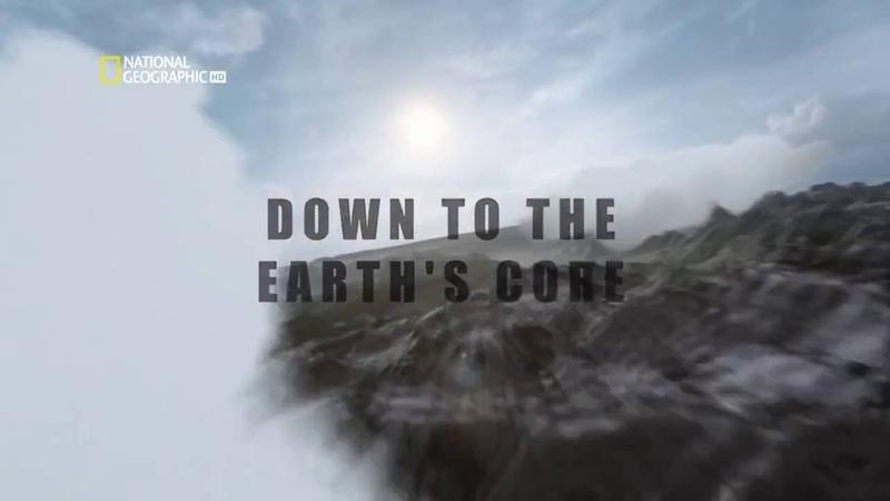 Путешествие к ядру Земли National Geographic HD
