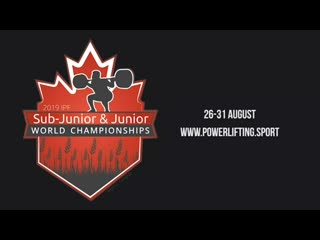 World sub-junior & junior equipped powerlifting championships 26-31 august 2019 in regina / canada