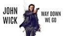 John Wick Kaleo - Way Down We Go