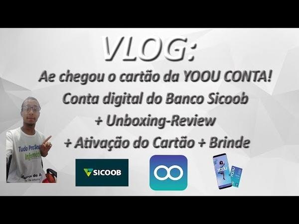 VLOG - Ae chegou o cartão da YOOU CONTA! Conta digital do Sicoob Unboxing/Review/Ativação Brinde