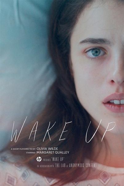 Маргарет Куэлли в короткометражном фильме «Проснись» История вышедшей из комы девушки, что пытается вновь стать частью быстроразвивающегося цифрового мира. Режиссером выступила Оливия Уайлд,
