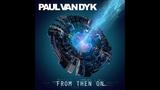 PAUL VAN DYK Feat Emanuele Braveri ft. Rebecca Louise Burch - Escape Reality Tonight