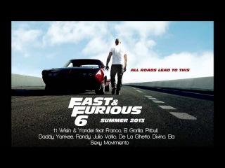 Fast & Furious 6: Wisin & Yandel, Pitbull, Daddy Yankee - Sexy Movimiento Remix
